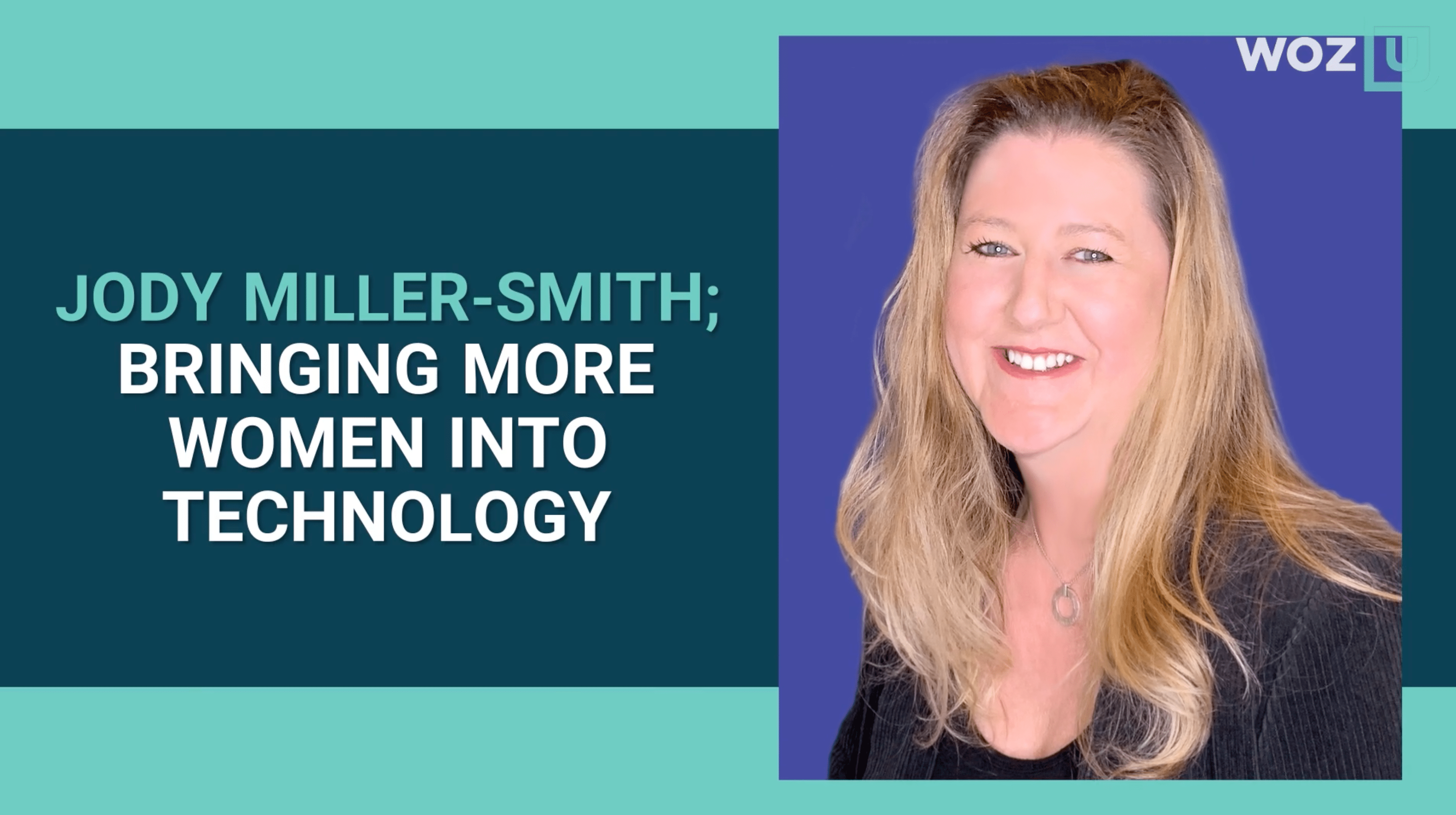 Jody Miller-Smith: Bringing More Women Into Technology